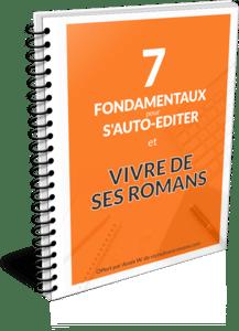 Les Fondamentaux pour S'Auto-éditer et Vivre de Ses Romans
